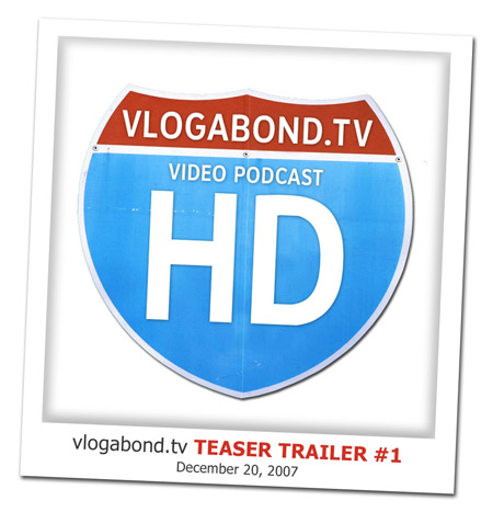 2007.12.20 Vlogabond.tv Teaser Trailer #1